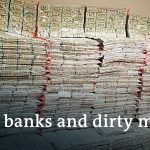 Money laundering, oligarchs, terrorists: How corrupt are the banks?